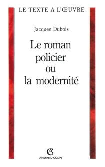 Le roman policier ou La modernité - JacquesDubois