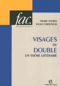 Visages du double : un thème littéraire - PierreJourde