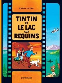 Tintin et le Lac aux requins - Hergé