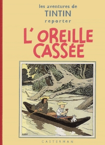 L'Oreille cassée : les aventures de Tintin - Hergé