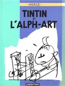 Tintin et l'alph-art - Hergé
