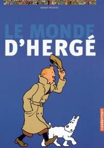 Le monde d'Hergé - BenoîtPeeters