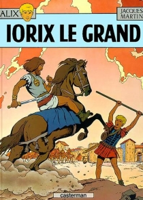 Iorix le grand - Jacques Martin
