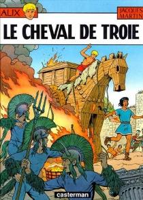 Alix et le cheval de Troie - JacquesMartin