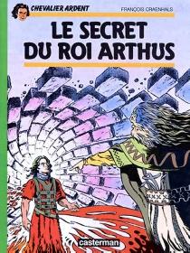 Le Secret du Roi Arthus - FrançoisCraenhals