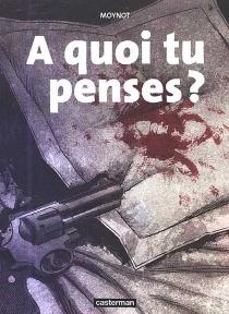 A quoi tu penses ? - EmmanuelMoynot