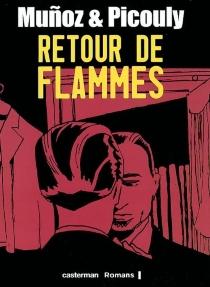 Retour de flammes - JoséMunoz