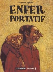 Enfer portatif - FrançoisAyroles