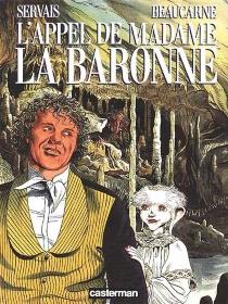 L'Appel de Madame la baronne - JulosBeaucarne