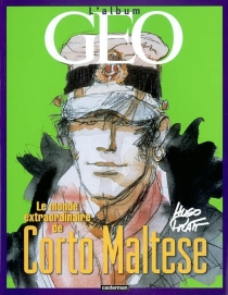 Le monde extraordinaire de Corto Maltese : l'album Géo -