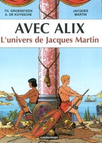 Avec Alix : l'univers de Jacques Martin - AlainDe Kuyssche