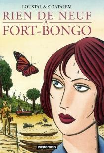 Rien de neuf à Fort-Bongo - Jean-LucCoatalem