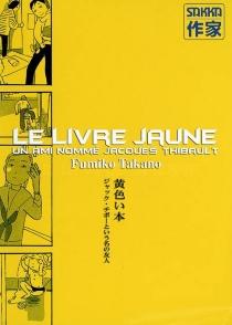 Le livre jaune : un ami nommé Jacques Thibault - FumikoTakano