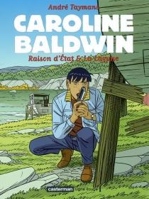 Caroline Baldwin : Raison d'Etat et La lagune - AndréTaymans