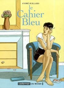 Le cahier bleu - AndréJuillard