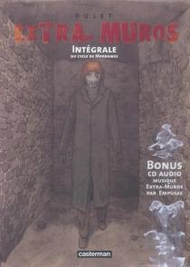 Extra-muros : cycle de Mordange | Intégrale - DanielHulet