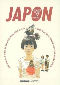 Japon : le Japon vu par 17 auteurs -