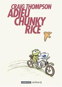 Adieu, Chunky Rice - CraigThompson