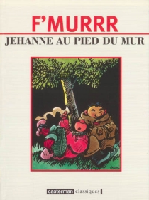 Jehanne au pied du mur| Suivi de Tim galère - F'Murr