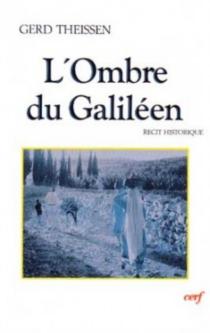 L'Ombre du Galiléen : récit historique - GerdTheissen