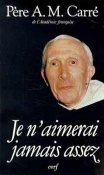 Je n'aimerai jamais assez : journal 1970-1987 - Ambroise-MarieCarré