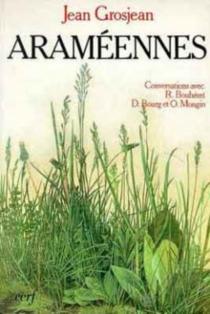 Araméennes : conversations avec Roland Bouhéret, Dominique Bourg, Olivier Mongin -
