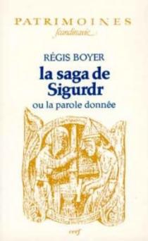 La Saga de Sigurdr ou la Parole donnée| La Saga des Völsungar -