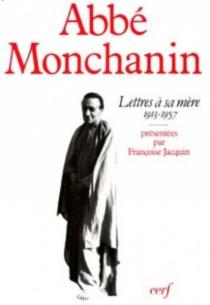 Lettres à sa mère : 1913-1957 - JulesMonchanin