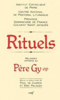 Rituels : mélanges offerts à Pierre-Marie Gy -