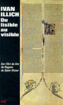 Du lisible au visible, la naissance du texte : un commentaire du Didascalicon de Hugues de Saint-Victor - IvanIllich