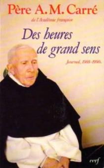 Des Heures de grand sens : journal 1988-1990 - Ambroise-MarieCarré