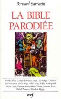 La Bible parodiée : paraphrases et parodies -