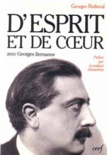 D'esprit et de coeur : avec Georges Bernanos - GeorgesRotheval