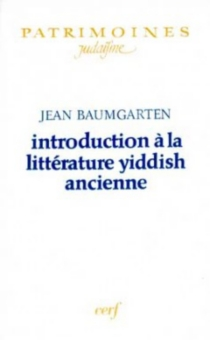 Introduction à la littérature yiddish ancienne - Jean Baumgarten