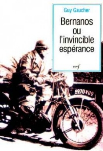 Georges Bernanos ou l'Invincible espérance - Guy Gaucher