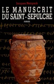 Le Manuscrit du Saint-Sépulcre - JacquesNeirynck