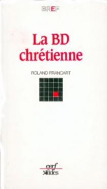 La BD chrétienne - RolandFrancart