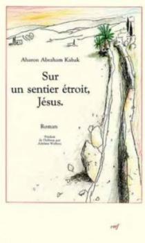 Sur un sentier étroit, Jésus - Aharon AbrahamKabak