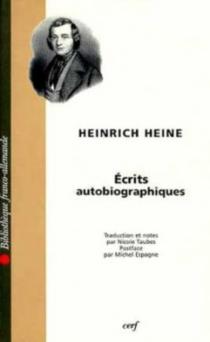 Ecrits autobiographiques - HeinrichHeine