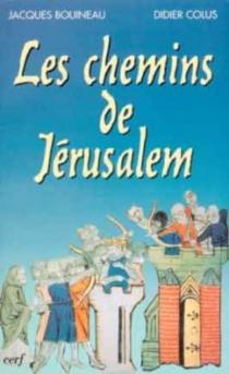 Les chemins de Jérusalem - JacquesBouineau