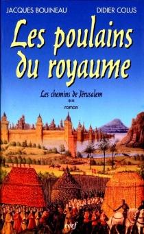 Les poulains du royaume - JacquesBouineau