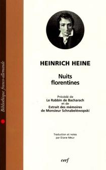 Les nuits florentines| Précédé de Le rabbin de Bacharach| Précédé de Les mémoires de M. de Schnabéléwopski - HeinrichHeine