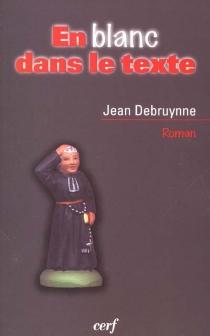 En blanc dans le texte - JeanDebruynne