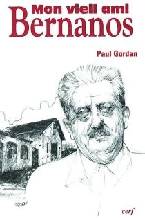 Mon vieil ami Bernanos - PaulGordan