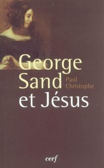 George Sand et Jésus - PaulChristophe