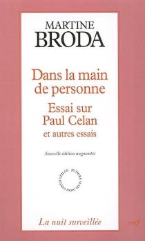 Dans la main de personne : essai sur Paul Celan et autres essais - MartineBroda