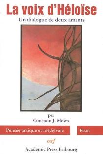 La voix d'Héloïse : un dialogue de deux amants - Constant J.Mews