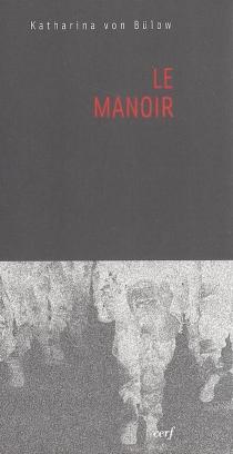 Le manoir - Katharina vonBülow