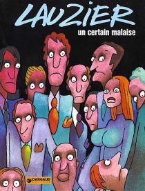 Un Certain malaise - GérardLauzier