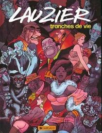 Tranches de vie - Jean-ClaudeLauzier